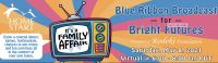 Blue Ribbon Broadcast for Bright Futures – It's a Family Affair