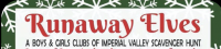 Runaway Elves: A Boys & Girls Clubs of Imperial Valley Scavenger Hunt