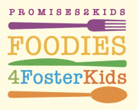 Promises2Kids Foodies 4 Foster Kids