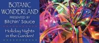 Botanic Wonderland: Holiday Nights in the Garden